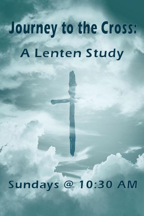 Journey To the Cross: A Lenten Study
