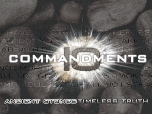 Ten Commandments - Timeless Truth