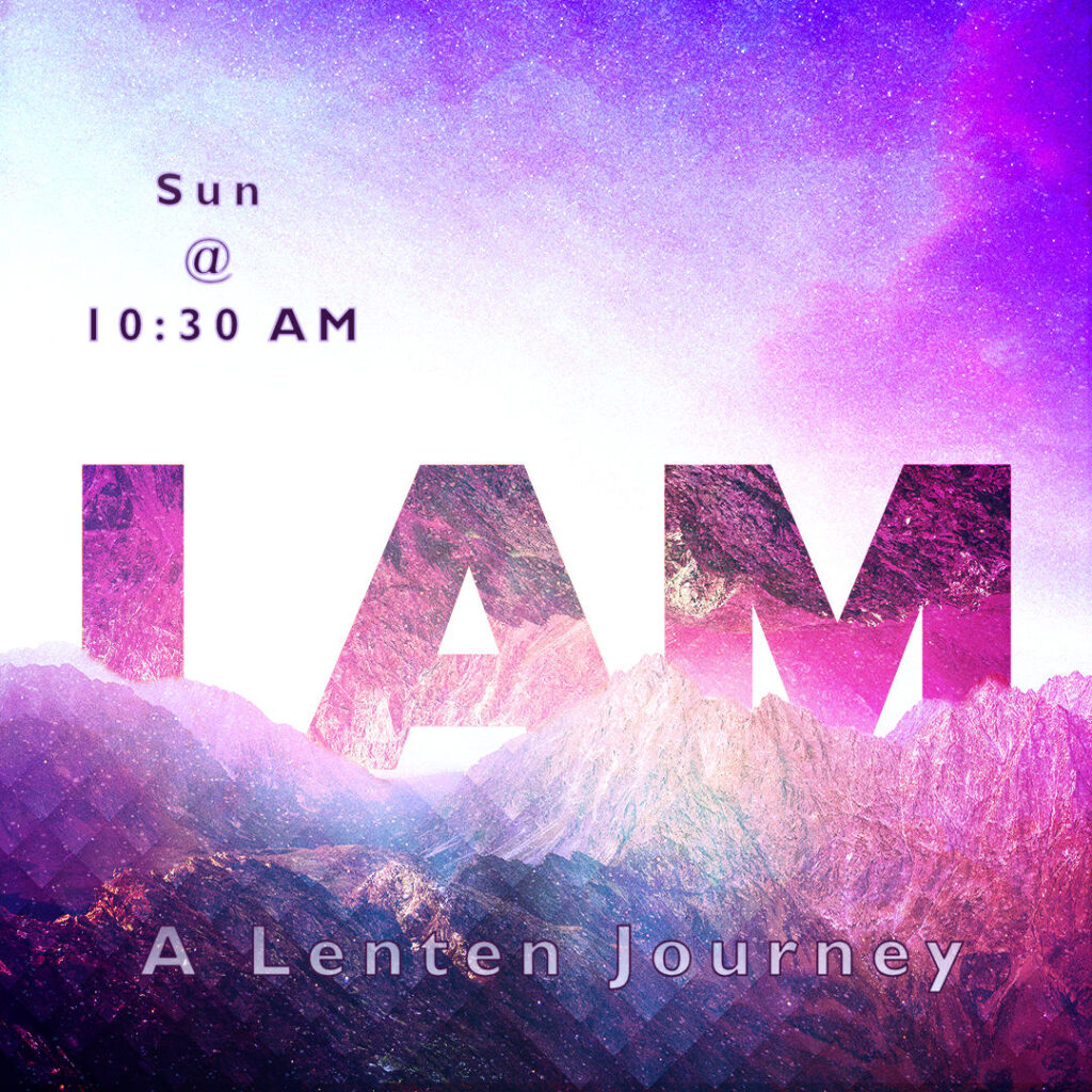 I AM - A Lenten Journey